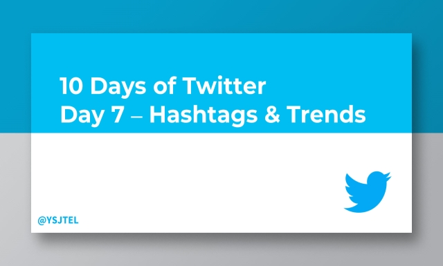 YSJ10DoT - Day7 Hashtags and Trends