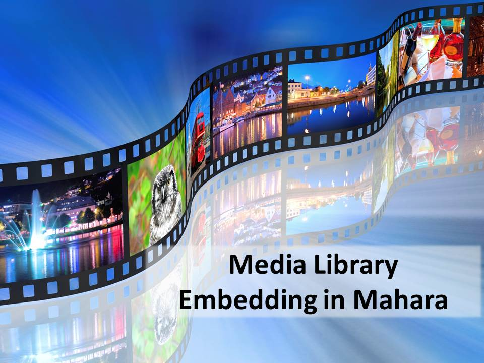 Media Library - Embedding in Mahara